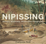 Nipissing: Historic Waterway, Wilderness Playground book cover