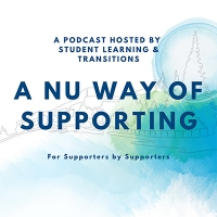 A podcast hosted by Student Learning & Transitions A NU Way of Supporting. For Supporters By Supporters.